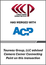 Taureau Group advised Camera Corner Connecting Point on this transaction