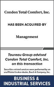 Taureau Group advised the Condon Total Comfort, Inc. on this transaction