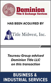 Taureau Group advised Dominion Title LLC on this transaction