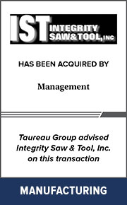 Taureau Group advised Integrity Saw & Tool, Inc. on  this transaction