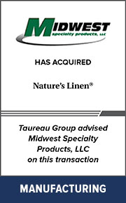 Taureau Group advised Midwest Specialty Products, LLC on this transaction
