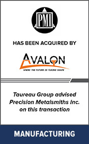 Taureau Group advised Precision Metalsmiths Inc. on  this transaction