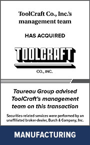 Taureau Group advised ToolCraft's management team on this transaction