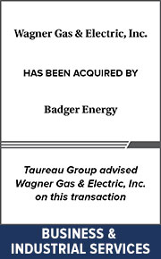 Taureau Group advised Wagner Gas & Electric, Inc. on this transaction
